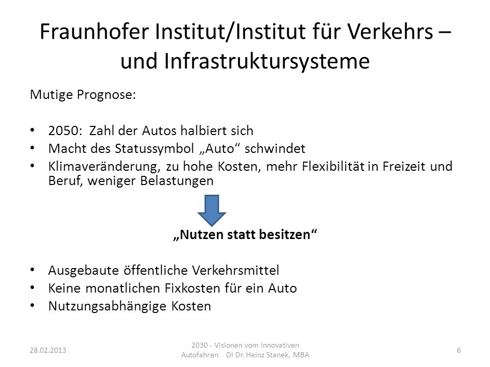 Fraunhofer Institut/Institut für Verkehrs – und Infrastruktursysteme