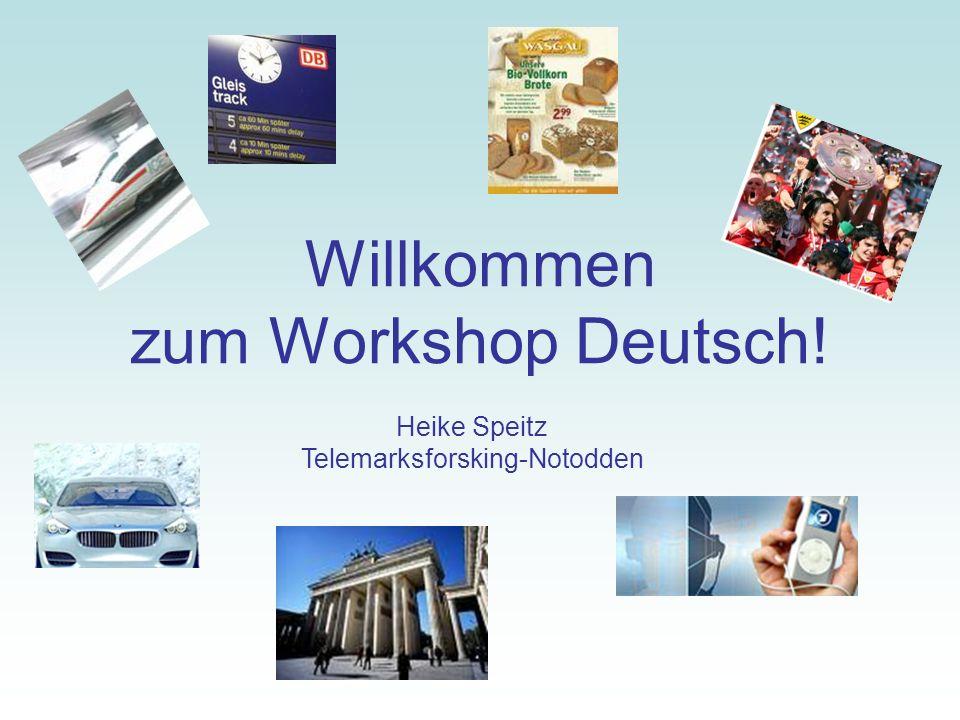 Willkommen zum Workshop Deutsch!