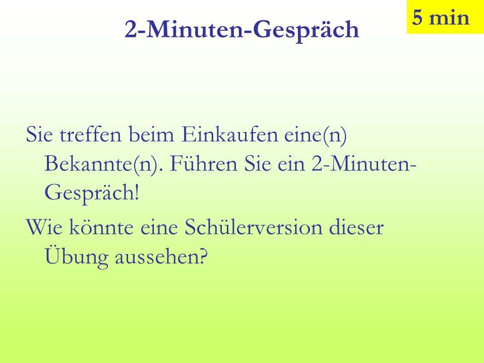 2-Minuten-Gespräch 5 min