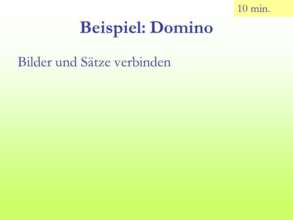 10 min. Beispiel: Domino Bilder und Sätze verbinden