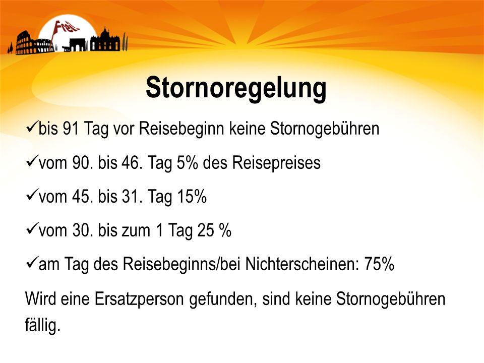 Stornoregelung bis 91 Tag vor Reisebeginn keine Stornogebühren