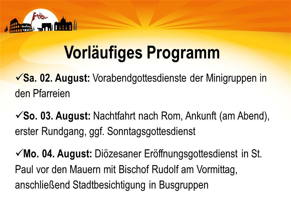 Vorläufiges Programm Sa. 02. August: Vorabendgottesdienste der Minigruppen in den Pfarreien.