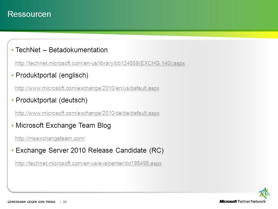 Ressourcen TechNet – Betadokumentation http://technet.microsoft.com/en-us/library/bb124558(EXCHG.140).aspx.