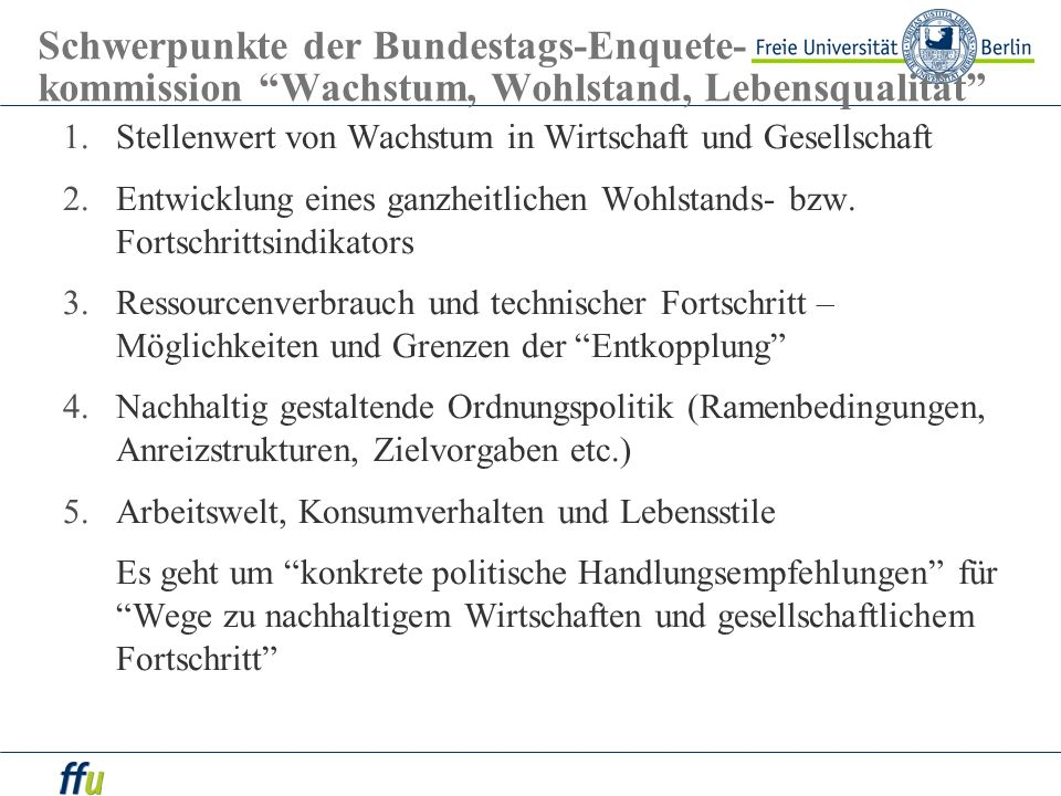 Schwerpunkte der Bundestags-Enquete- kommission Wachstum, Wohlstand, Lebensqualität