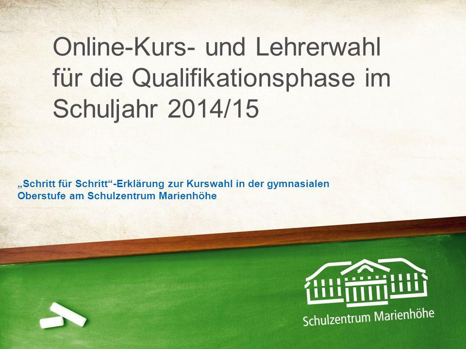 Online-Kurs- und Lehrerwahl für die Qualifikationsphase im Schuljahr 2014/15