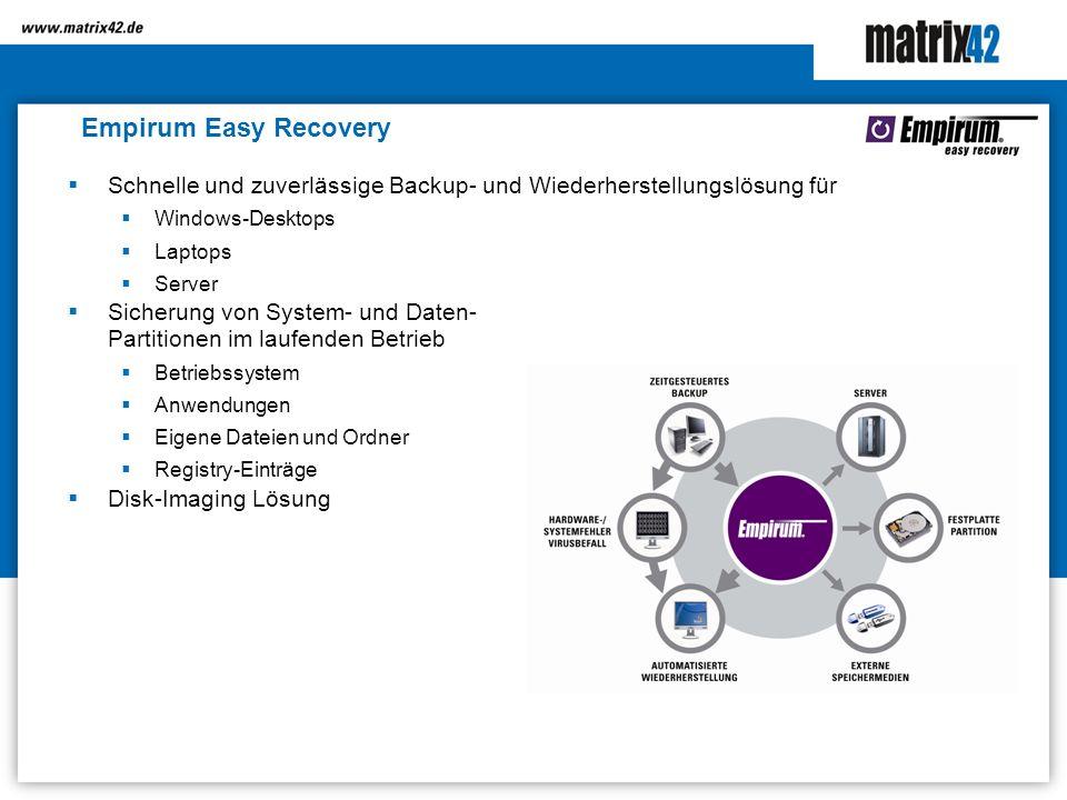 Empirum Easy Recovery Schnelle und zuverlässige Backup- und Wiederherstellungslösung für. Windows-Desktops.