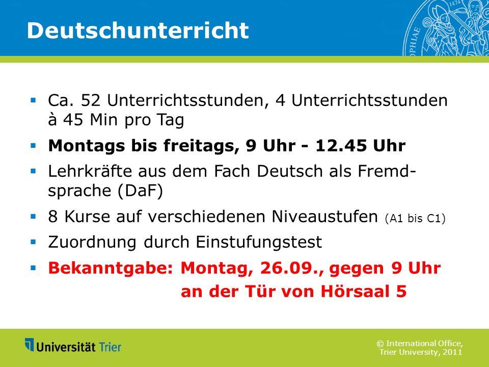 Deutschunterricht Ca. 52 Unterrichtsstunden, 4 Unterrichtsstunden à 45 Min pro Tag. Montags bis freitags, 9 Uhr - 12.45 Uhr.