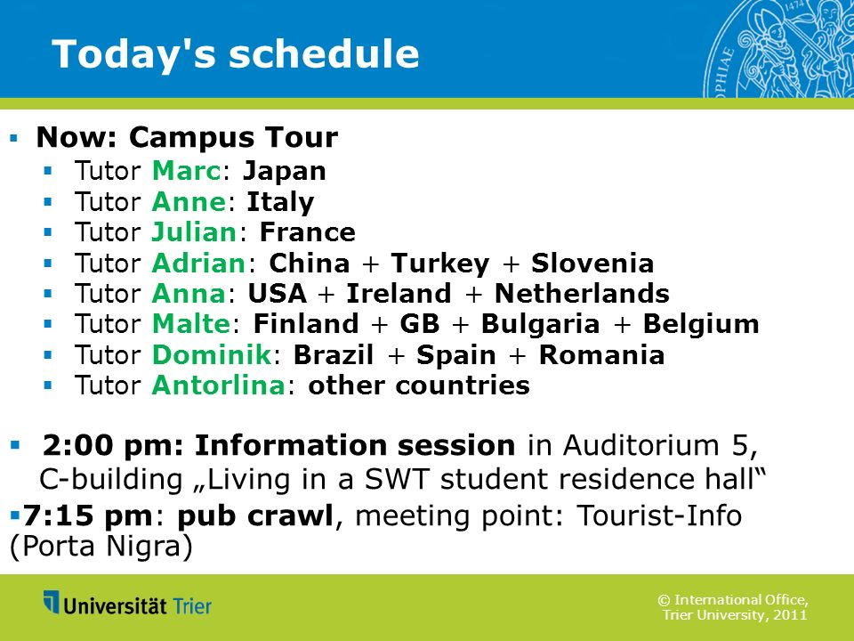 Today s schedule 2:00 pm: Information session in Auditorium 5,