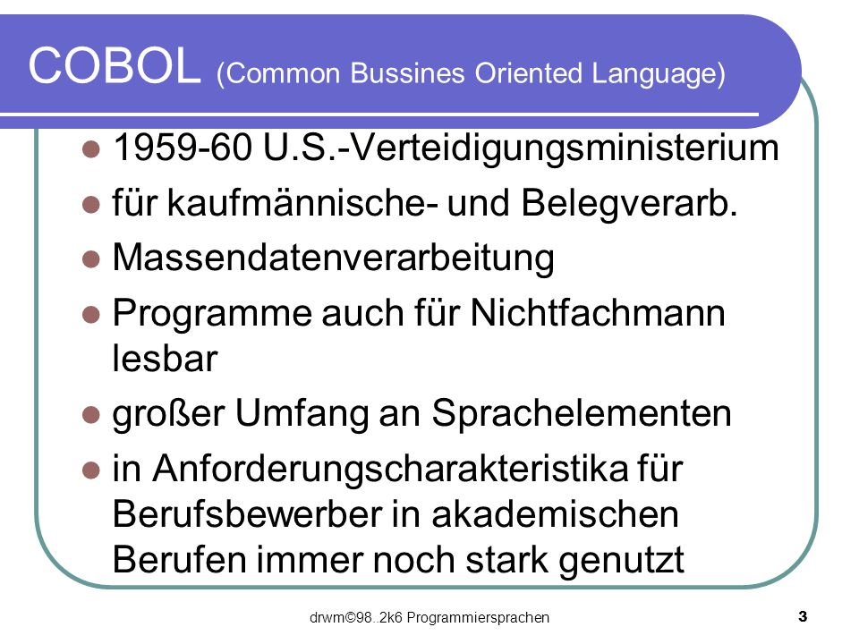COBOL (Common Bussines Oriented Language)