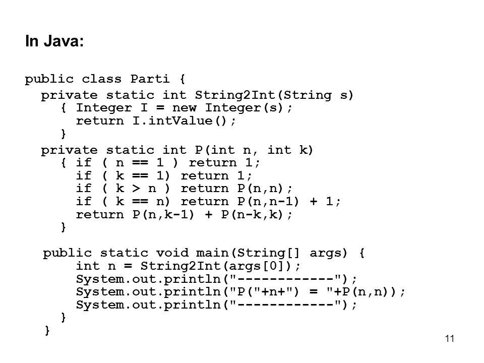 In Java: public class Parti {