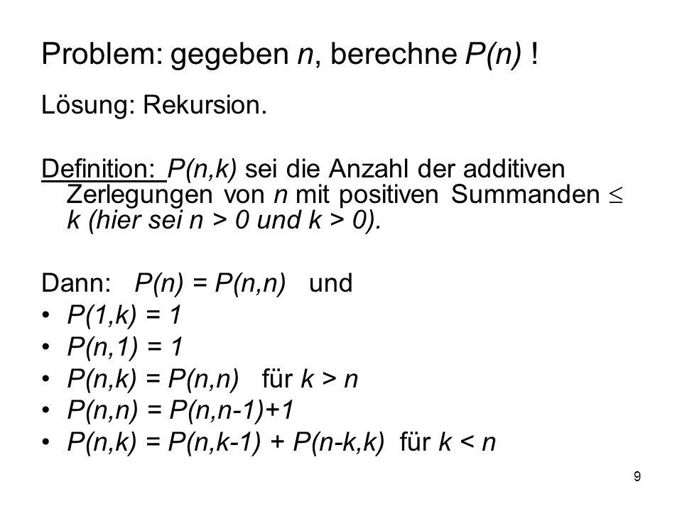 Problem: gegeben n, berechne P(n) !