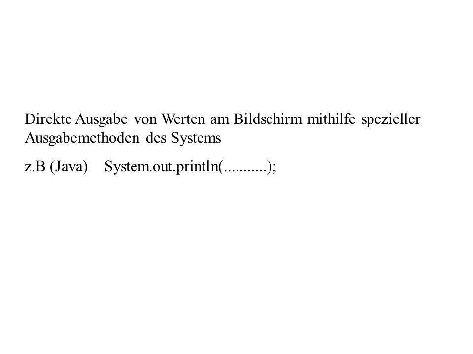 Direkte Ausgabe von Werten am Bildschirm mithilfe spezieller Ausgabemethoden des Systems