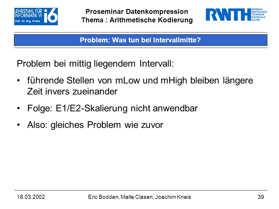 Problem: Was tun bei Intervallmitte