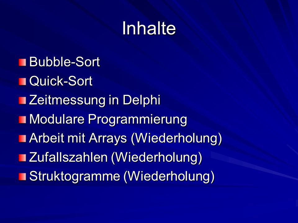Inhalte Bubble-Sort Quick-Sort Zeitmessung in Delphi