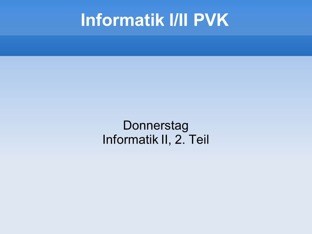 Donnerstag Informatik II, 2. Teil