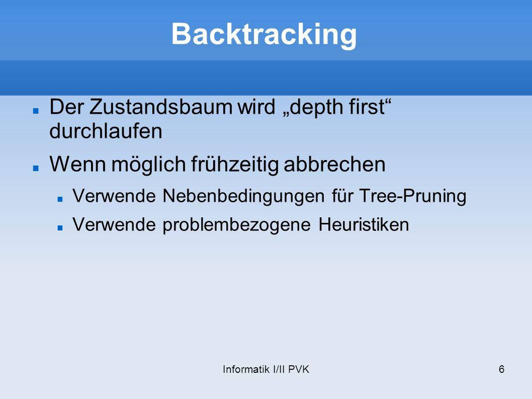 """Backtracking Der Zustandsbaum wird """"depth first durchlaufen"""