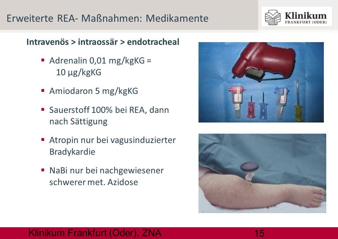 Erweiterte REA- Maßnahmen: Medikamente
