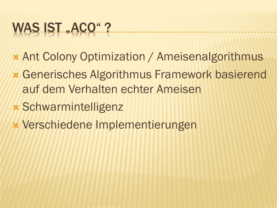 "Was isT ""ACO Ant Colony Optimization / Ameisenalgorithmus"