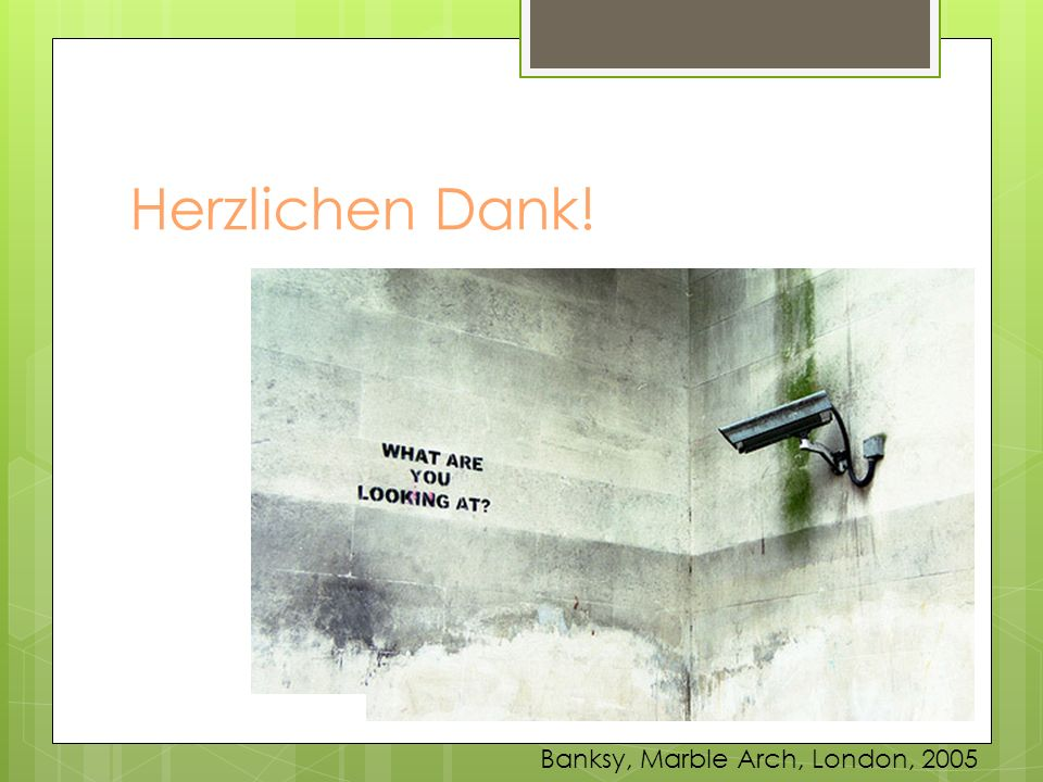Herzlichen Dank! Banksy, Marble Arch, London, 2005
