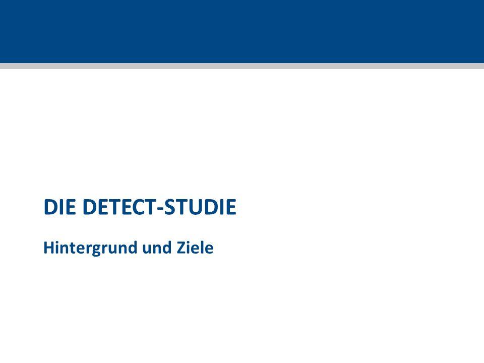 DIE DETECT-STUDIE Hintergrund und Ziele