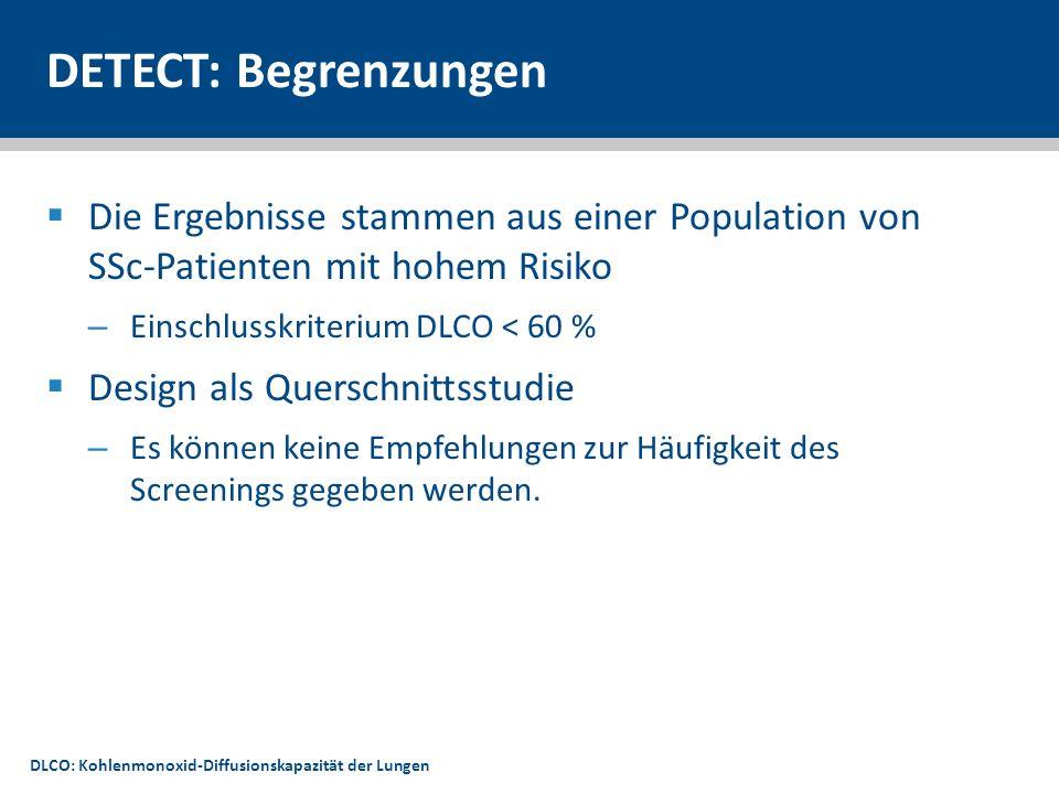 DETECT: Begrenzungen Die Ergebnisse stammen aus einer Population von SSc-Patienten mit hohem Risiko.
