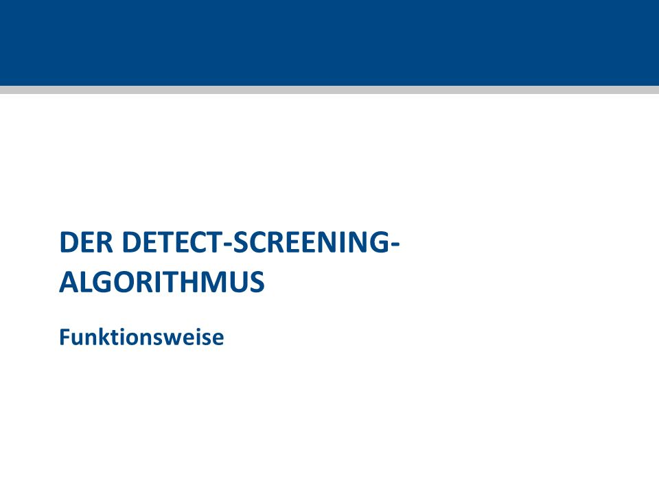 DER DETECT-SCREENING- ALGORITHMUS