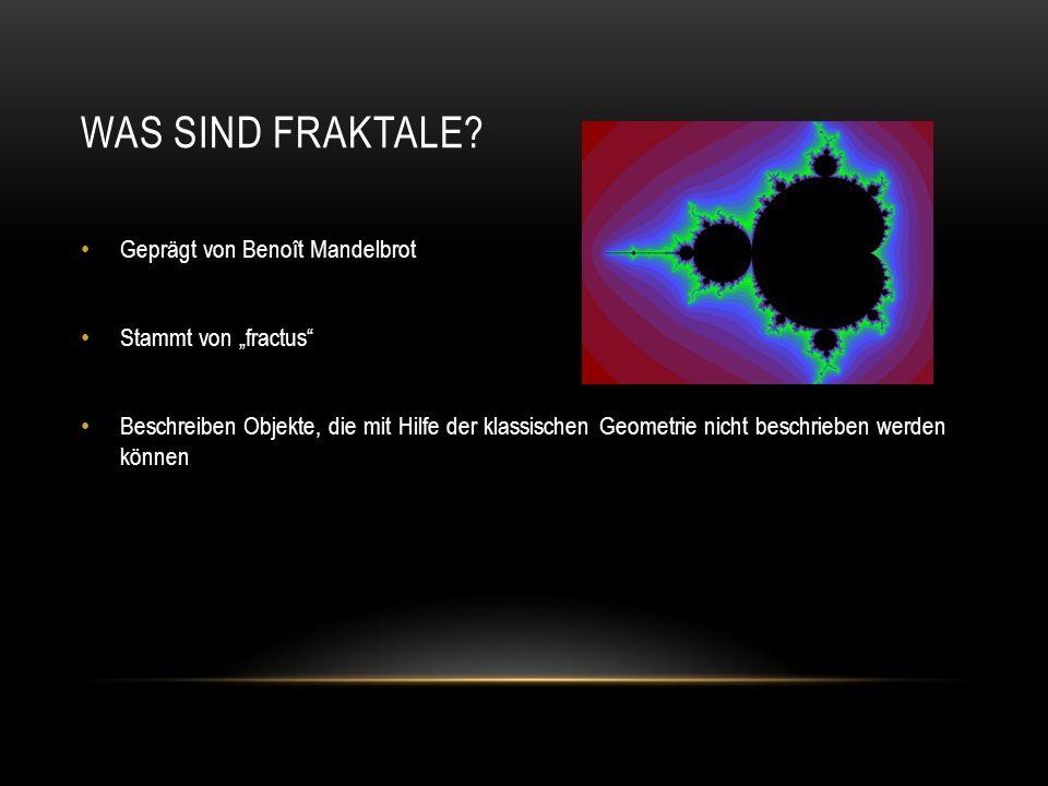 """Was sind Fraktale Geprägt von Benoît Mandelbrot Stammt von """"fractus"""