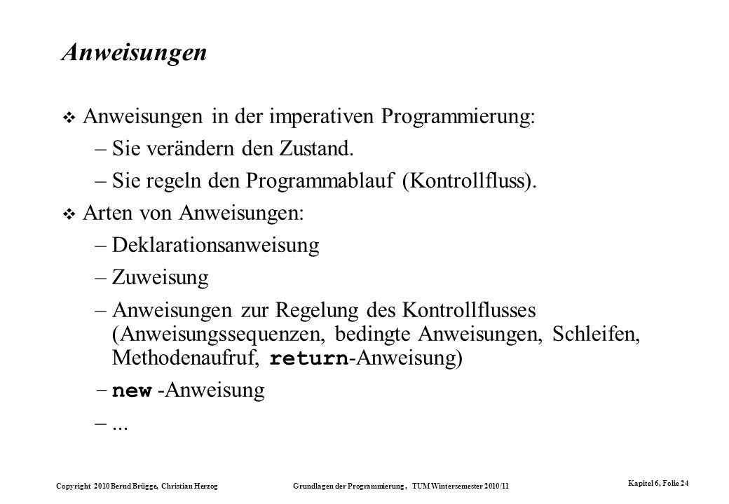 Anweisungen Anweisungen in der imperativen Programmierung: