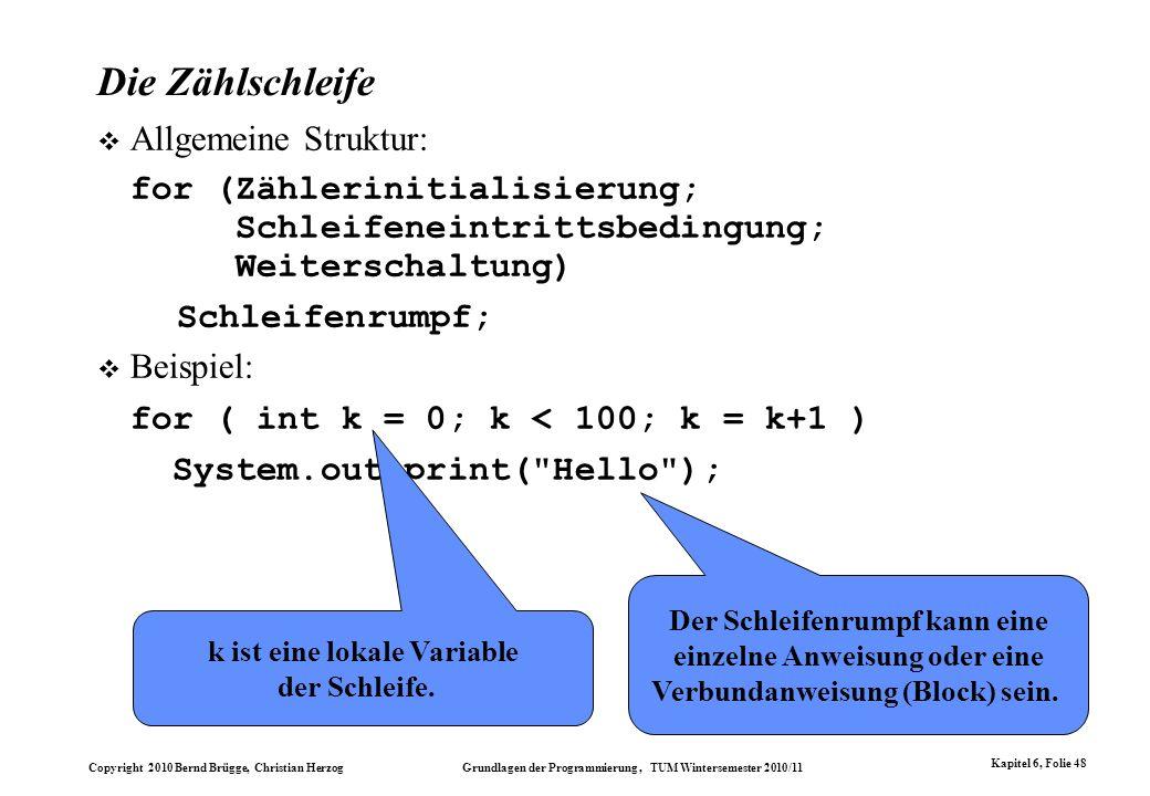 k ist eine lokale Variable der Schleife.