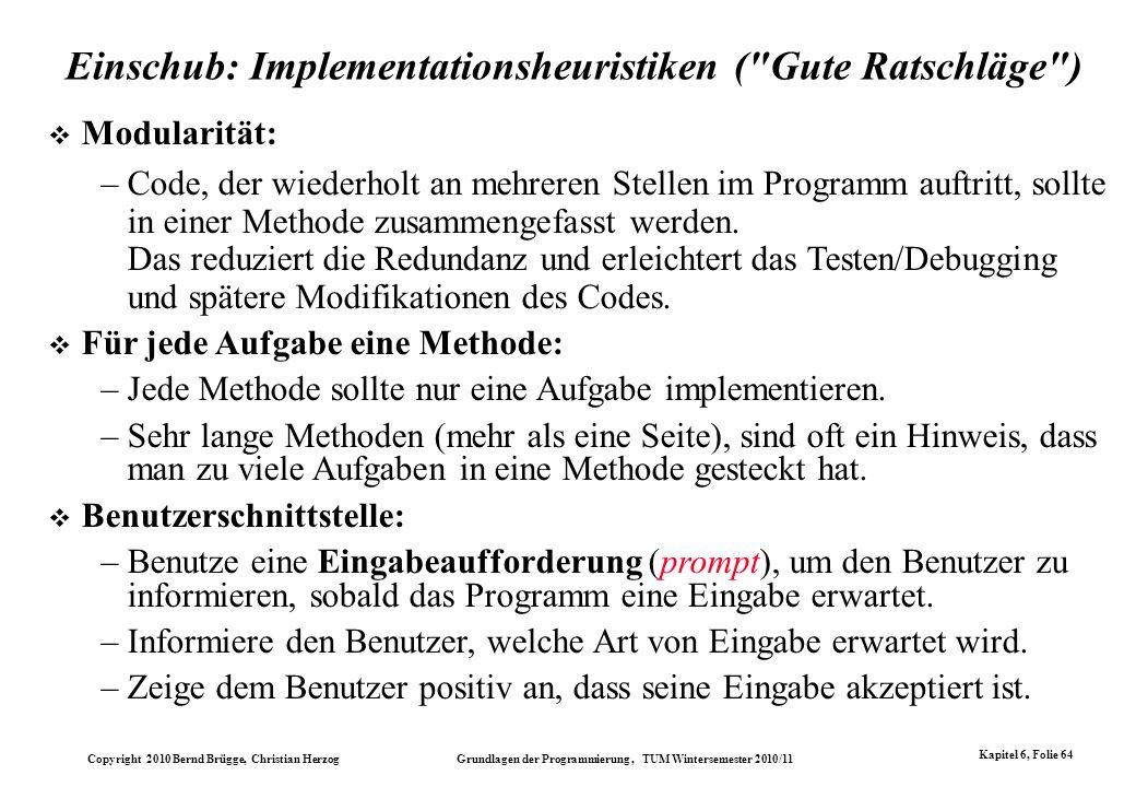 Einschub: Implementationsheuristiken ( Gute Ratschläge )