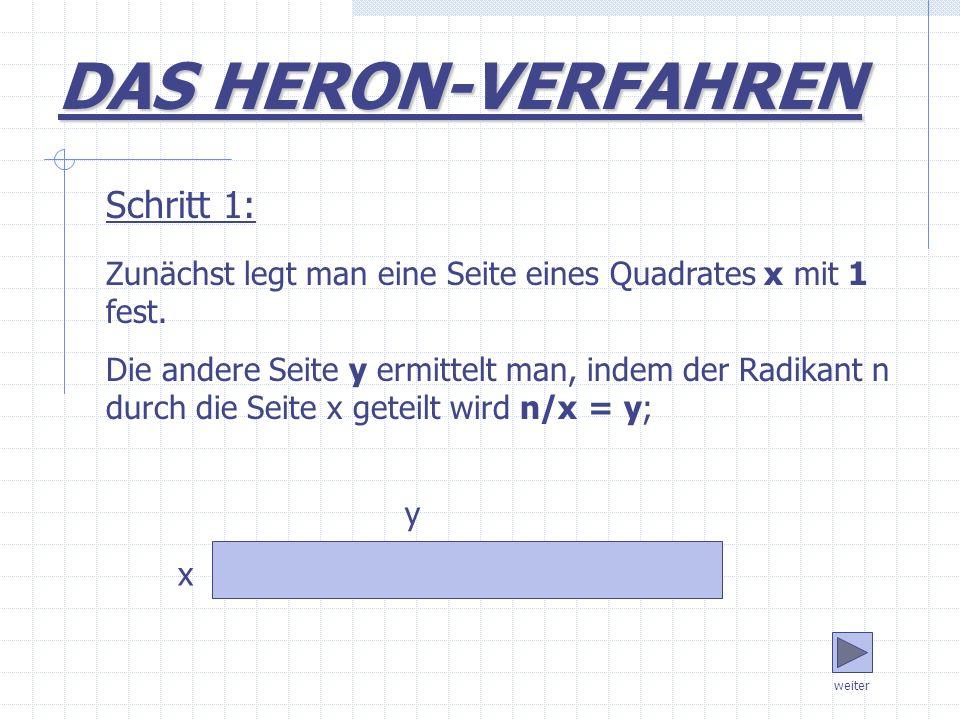 DAS HERON-VERFAHREN Schritt 1: