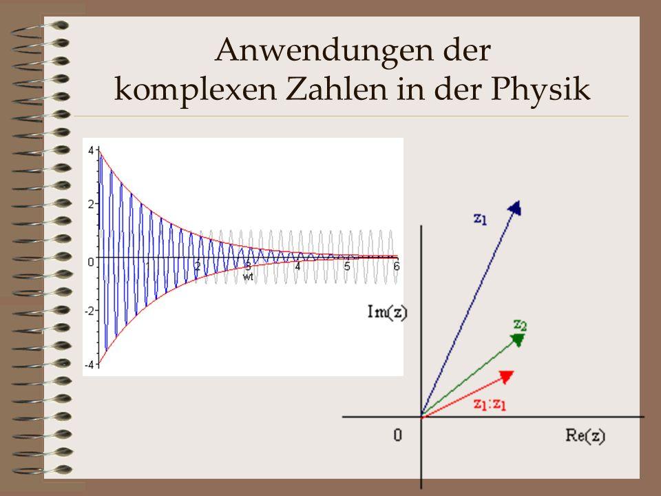 Anwendungen der komplexen Zahlen in der Physik