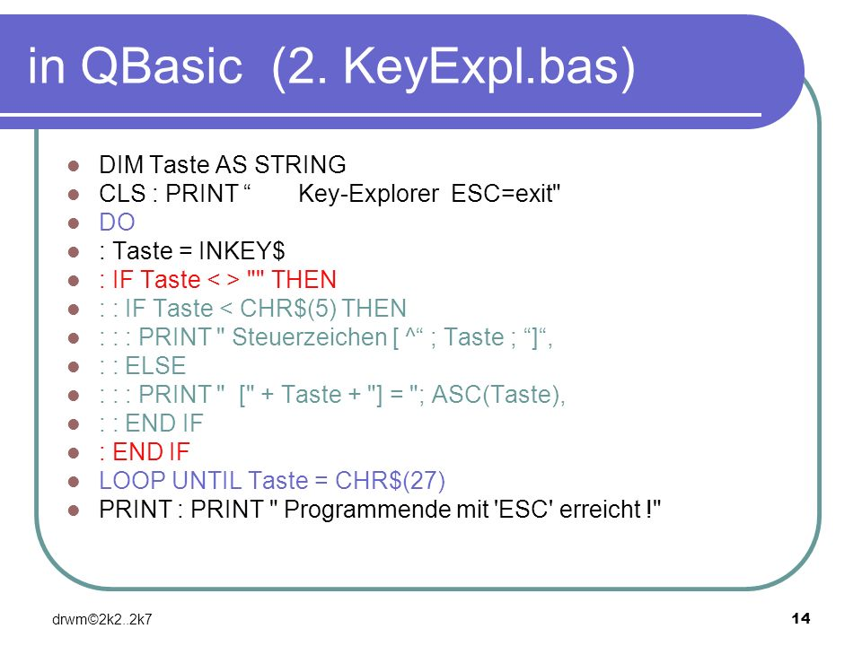 in QBasic (2. KeyExpl.bas)