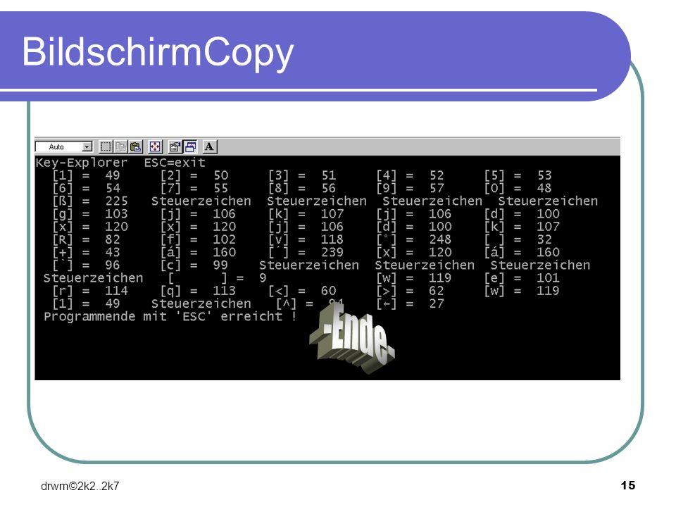 BildschirmCopy -Ende- drwm©2k2..2k7