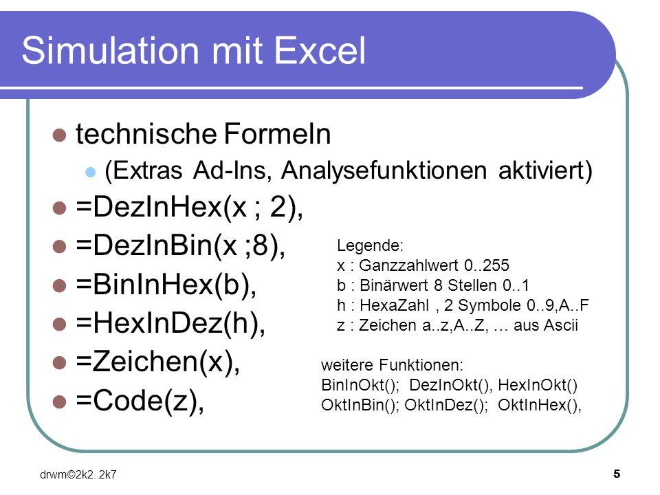 Simulation mit Excel technische Formeln =DezInHex(x ; 2),
