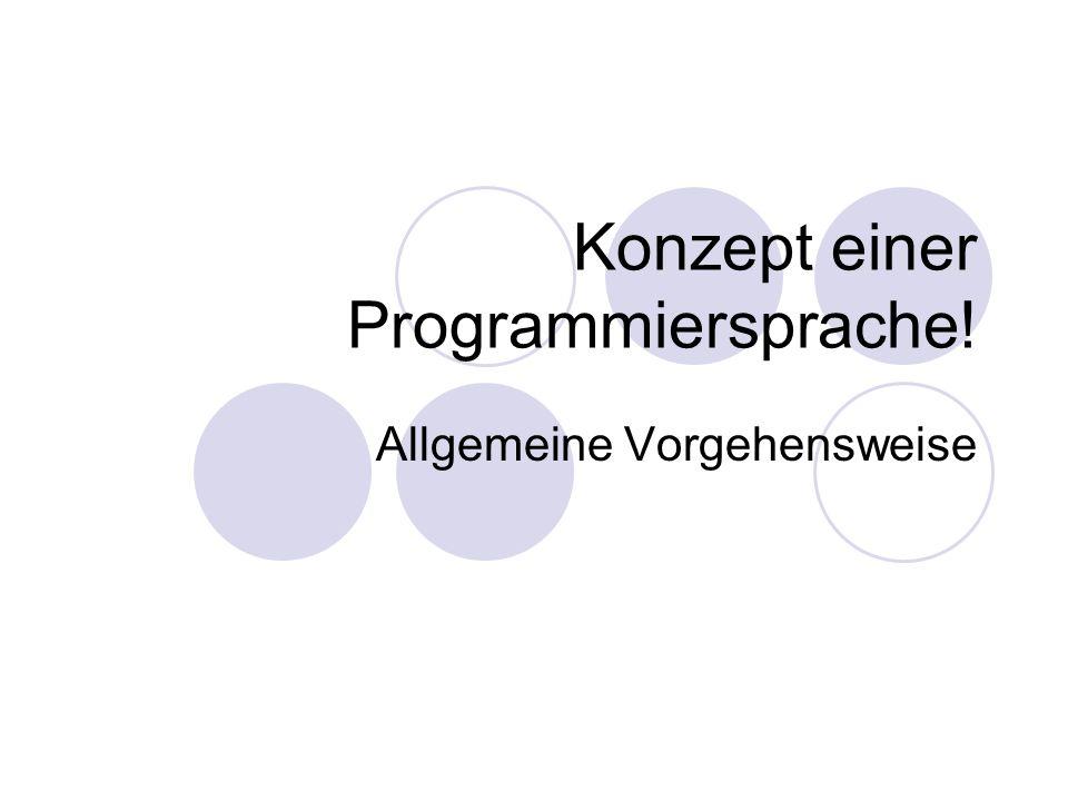 Konzept einer Programmiersprache!