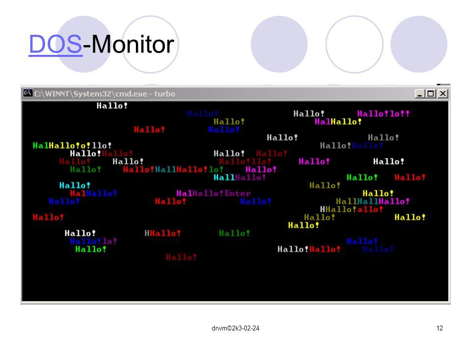 DOS-Monitor drwm©2k3-02-24