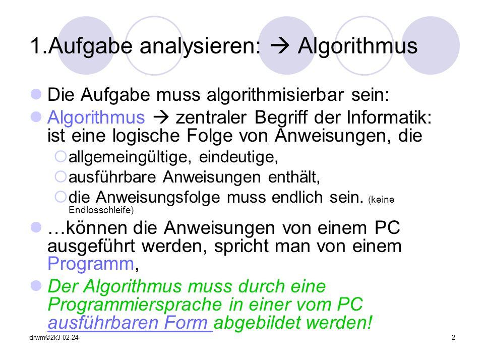 1.Aufgabe analysieren:  Algorithmus