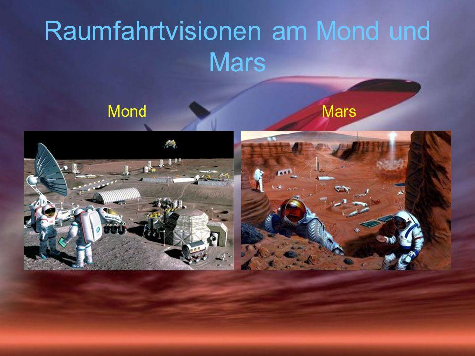 Raumfahrtvisionen am Mond und Mars
