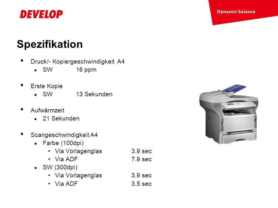 Spezifikation Druck/- Kopiergeschwindigkeit A4 SW 16 ppm Erste Kopie