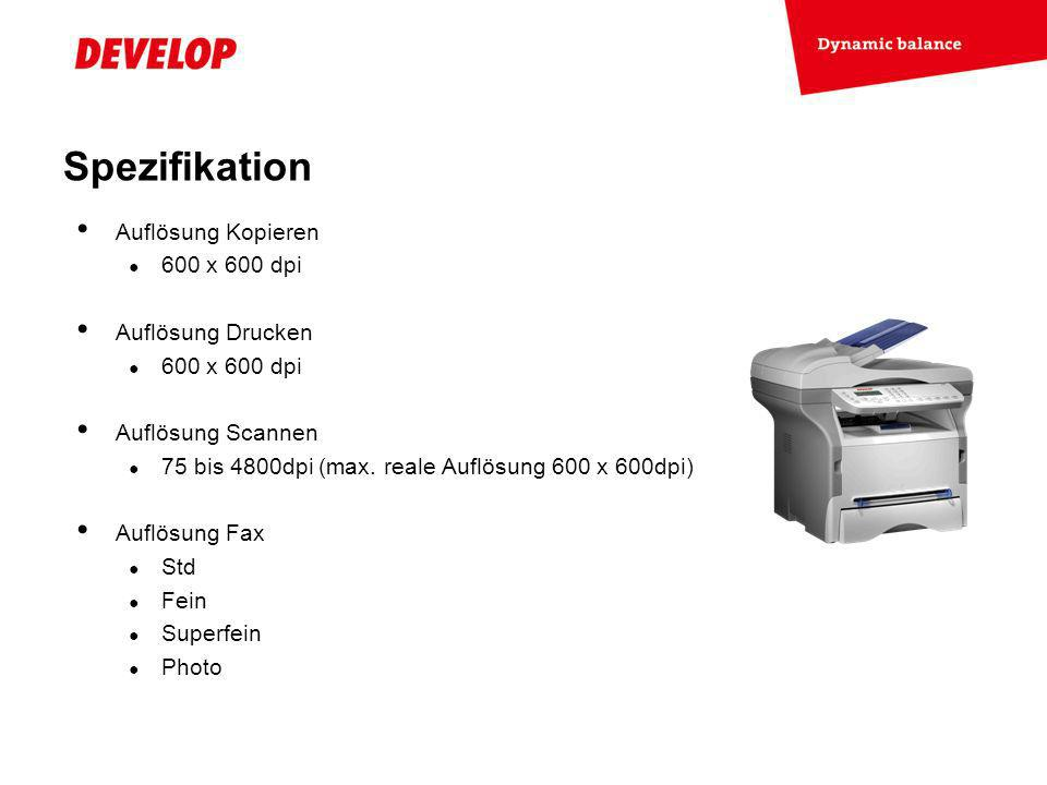 Spezifikation Auflösung Kopieren 600 x 600 dpi Auflösung Drucken