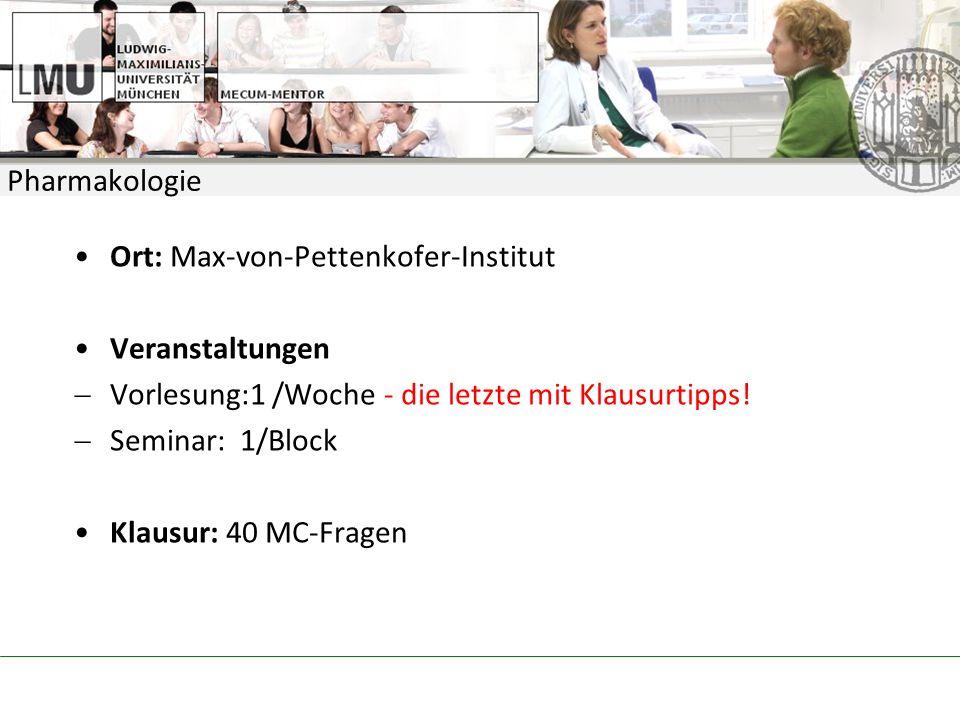 Pharmakologie Ort: Max-von-Pettenkofer-Institut. Veranstaltungen. Vorlesung:1 /Woche - die letzte mit Klausurtipps!