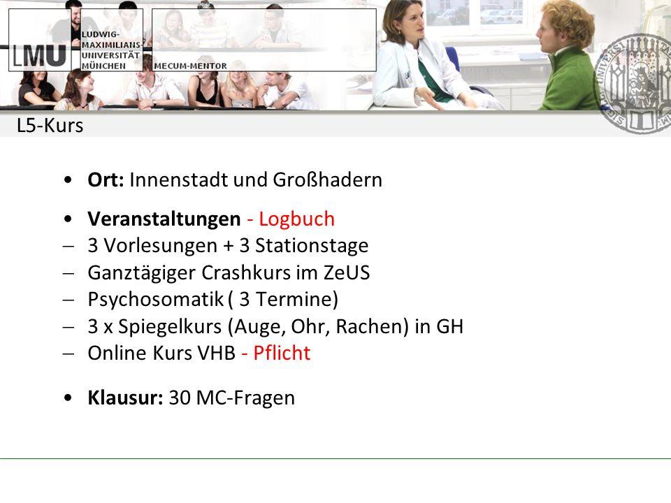 L5-Kurs Ort: Innenstadt und Großhadern. Veranstaltungen - Logbuch. 3 Vorlesungen + 3 Stationstage.