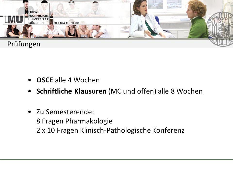 Prüfungen OSCE alle 4 Wochen. Schriftliche Klausuren (MC und offen) alle 8 Wochen.