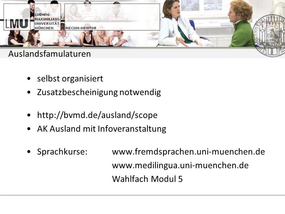 Auslandsfamulaturen selbst organisiert. Zusatzbescheinigung notwendig. http://bvmd.de/ausland/scope.