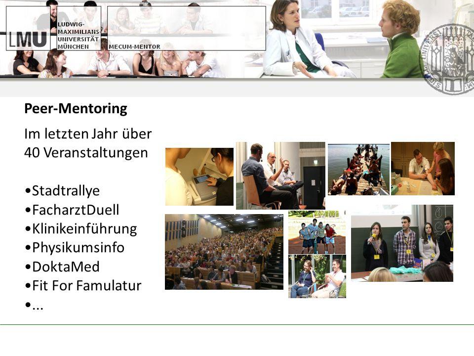 Peer-Mentoring Im letzten Jahr über. 40 Veranstaltungen. Stadtrallye. FacharztDuell. Klinikeinführung.