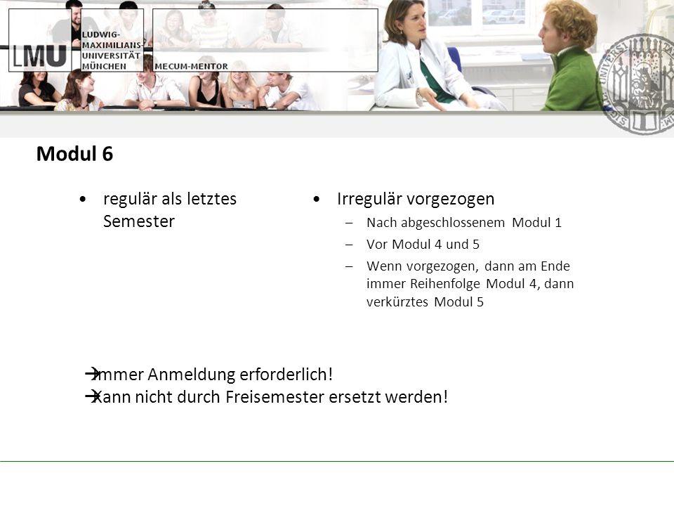 Modul 6 regulär als letztes Semester Irregulär vorgezogen