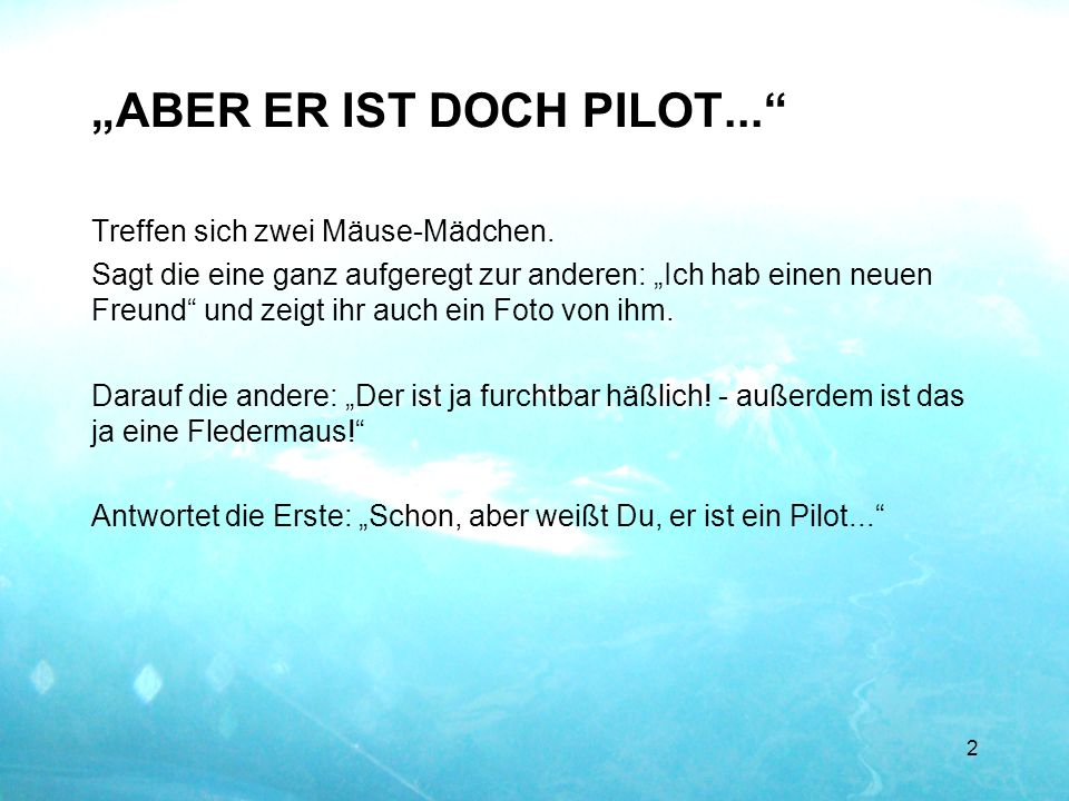 """""""ABER ER IST DOCH PILOT..."""