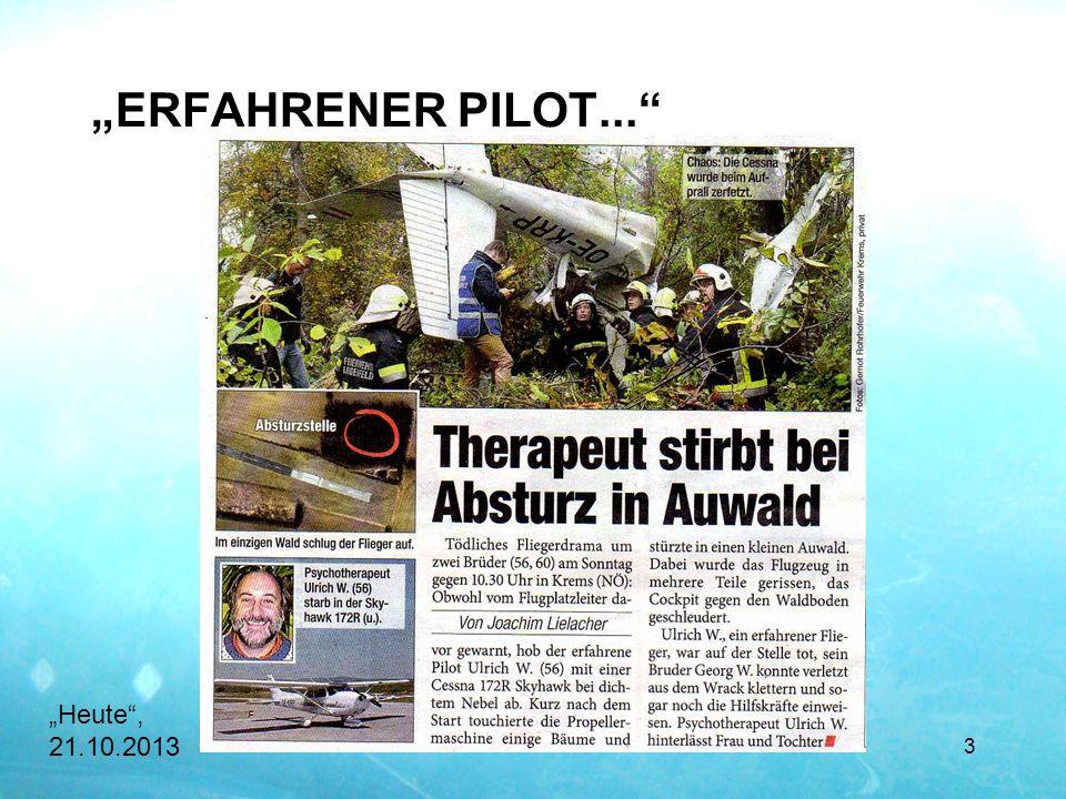 """ERFAHRENER PILOT... ""Heute , 21.10.2013"