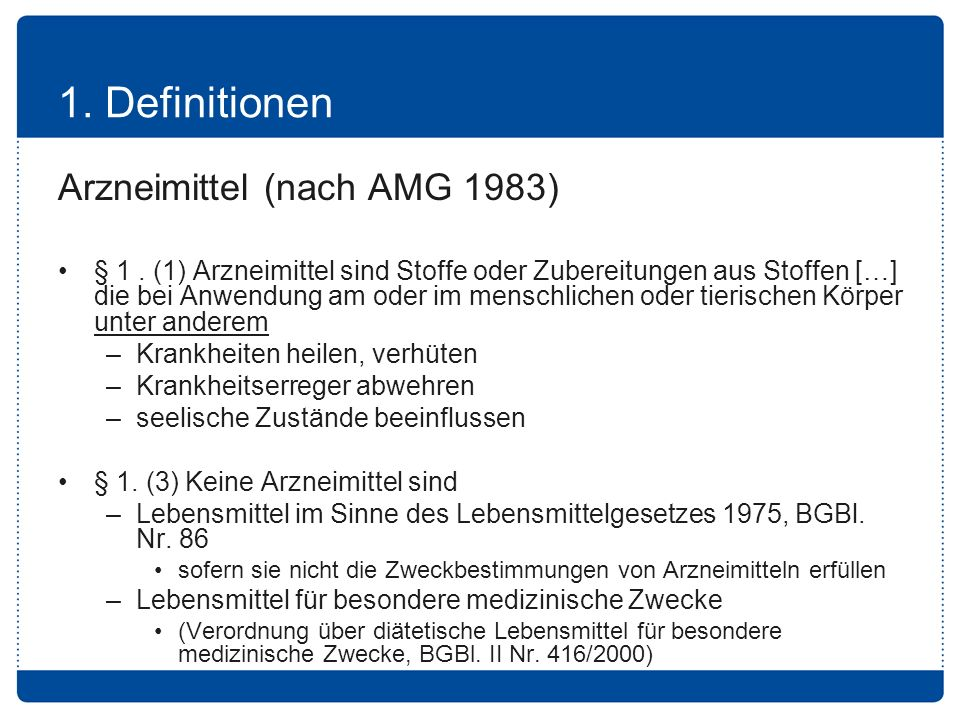1. Definitionen Arzneimittel (nach AMG 1983)